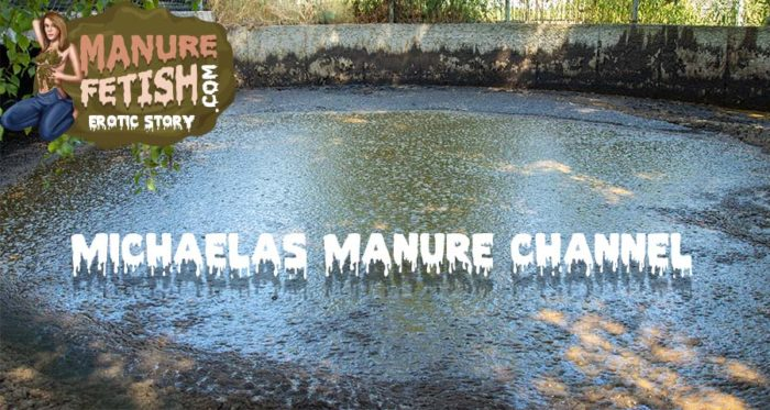 michaelas manure channel